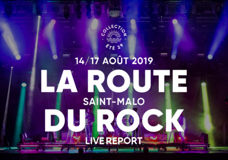 La Route du Rock Collection Eté 2019 | Live-Report