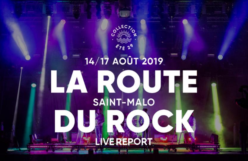 La Route du Rock Collection Eté 2019 | Live-Report