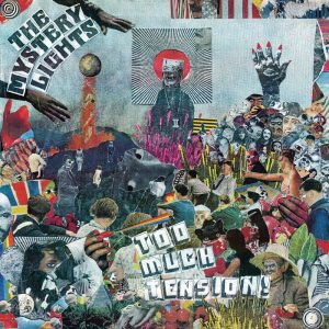 Too Much Tension! – The Mystery Lights (Wick Records, 2019)