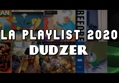 La playlist 2020 by Dudzer alias Philippe